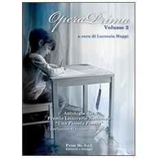 Opera prima. Antologia del premio letterario nazionale «una piccola poesia in the classroom». Vol. 2