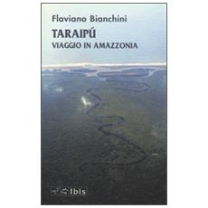 Taraipù. Viaggio in Amazzonia