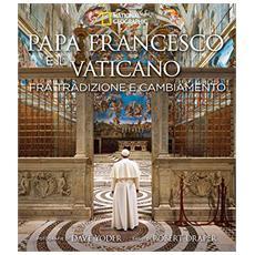 Papa Francesco e il Vaticano fra tradizione e cambiamento