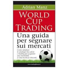 World cup trading. Una guida per segnare sui mercati