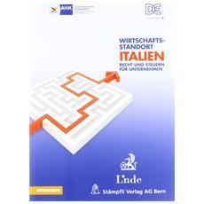Wirtschaftsstandort Italien. Recht und Steuern für Unternehmen