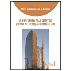 La consulenza alla clientela privata nel comparto immobiliare