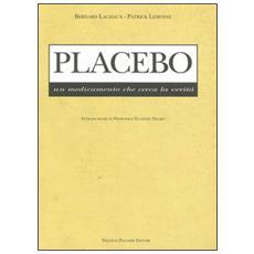 Placebo. Un medicamento che cerca la verit�