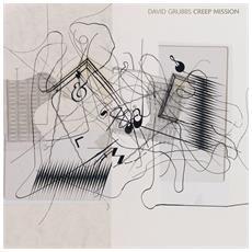 David Grubbs - Creep Mission