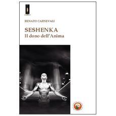 Seshenka. Il dono dell'anima