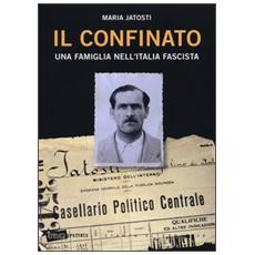 Il confinato. Una famiglia nell'Italia fascista