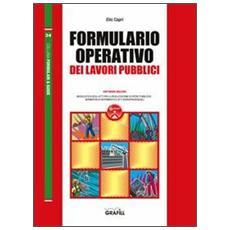 Formulario operativo dei lavori pubblici. Con CD-ROM