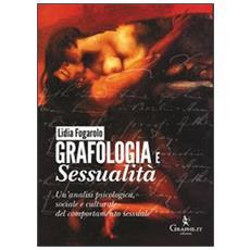 Grafologia e sessualità. Un'analisi psicologica, sociale e culturale del comportamento sessuale