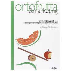 Ortofrutta e marketing. Promozione, gestione e category management dell'ortofrutta