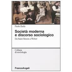 Società moderna e discorso sociologico. Da Saint Simon a Weber