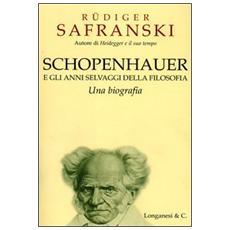 Schopenhauer e gli anni selvaggi della filosofia