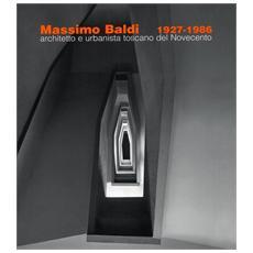 Massimo Baldi (1927-1986) . Architetto e urbanista toscano del Novecento