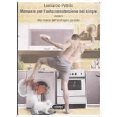 Manuale per l'automanutenzione del single, ovvero Alla ricerca dell'androgino perduto. Primo manuale dei programmi di Forse Italia