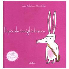 Il piccolo coniglio bianco. Ediz. illustrata