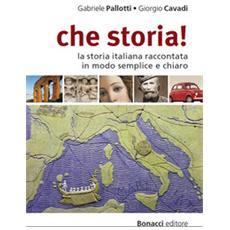 Che storia! La storia italiana raccontata in modo semplice e chiaro