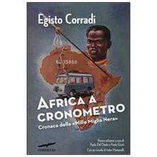 Africa a cronometro. Cronaca della «Mille Miglia Nera»