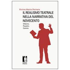Realismo teatrale nella narrativa del Novecento: Vittorini, Pasolini, Calvino (Il)