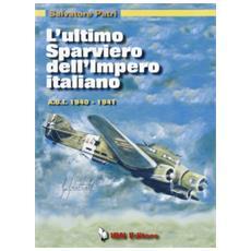 L'ultimo sparviero dell'impero italiano. A. O. I. 1940-1941