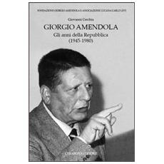 Giorgio Amendola. Gli anni della Repubblica (1945-1980)