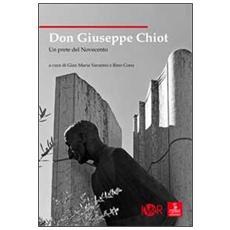 Don Giuseppe Chiot. Un prete del Novecento