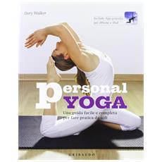 Personal yoga. Una guida facile e completa per fare pratica da soli. Con App per iPhone e iPad