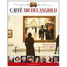 Caffè Michelangiolo (2011) . Vol. 1