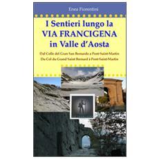 I sentieri lungo la via Francigena in Valle d'Aosta. Ediz. multilingue