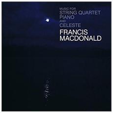 Francis Macdonald - Music For String Quartet Piano