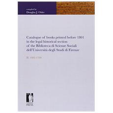 Catalogue of books printed before 1801 in the legal historical section of the Biblioteca di scienze sociali dell'universit� degli studi di Firenze. Vol. 2: 1601-1700.