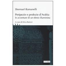 Peripezie e profezie d'Arabia. Le avventure di un ebreo illuminista