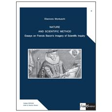 Nature and scientific method. Essays on Francis Bacon's imagery of scientific inquiry