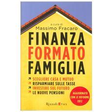 Fracaro, Massimo. - Finanza Formato Famiglia.