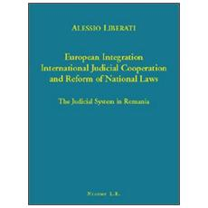 European integration. International judicial cooperation and reform of national law. The judicial system in Romania