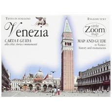 Venezia. Carta e guida alla città: storia e monumenti