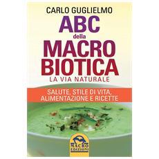 Abc Della Macrobiotica (Carlo Guglielmo) (Edizione Tascabile)