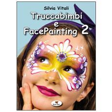 Truccabimbi e facepainting. Vol. 2