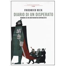 Diario di un disperato. Memorie di un aristocratico antinazista