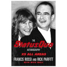 Status Quo - Xs All Areas The Status Quo Autobiography