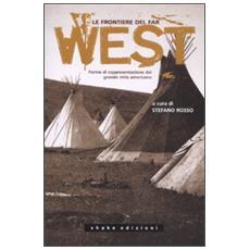 Le frontiere del far west. Forme di rappresentazione del grande mito americano