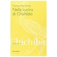 Nella cucina di Chichibio. Vol. 1