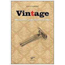 Vintage. Diciannove pezzi fuori catalogo