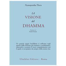 Visione del dhamma (La)