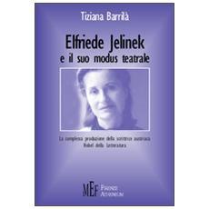 Elfriede Jelinek e il suo modus teatrale. La complessa produzione della scrittrice austriaca Nobel della letteratura
