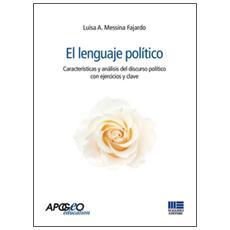 El Lenguaje politico. Características y análisis del discurso político con ejercicios y clave