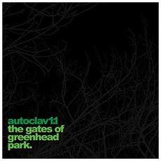 Autoclav1.1 - The Gates Of Greenhead Park