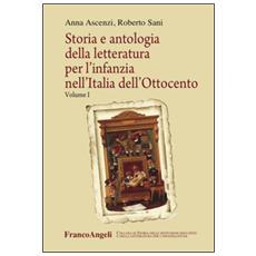 Storia e antologia della letteratura per l'infanzia nell'Italia dell'Ottocento. Vol. 1