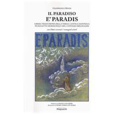Il paradiso. e paradis. libera traduzione della terza cantica dantesca in dialetto romagnolo del contado meldolese. «cun dant scorend e' rumagnòl zintil»