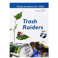 Trash raiders