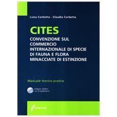 Cites. Convenzione sul commercio internazionale di specie di fauna e flora minacciate di estinzione. Manuale teorico pratico