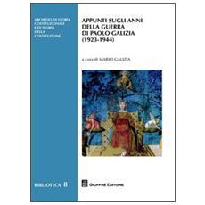 Appunti sugli anni della guerra di Paolo Galizia (1923-1944)